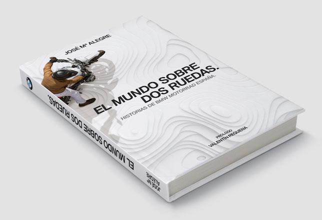 """Libro """"El mundo sobre dos ruedas. Historias de BMW Motorrad España"""", de José Mª Alegre."""